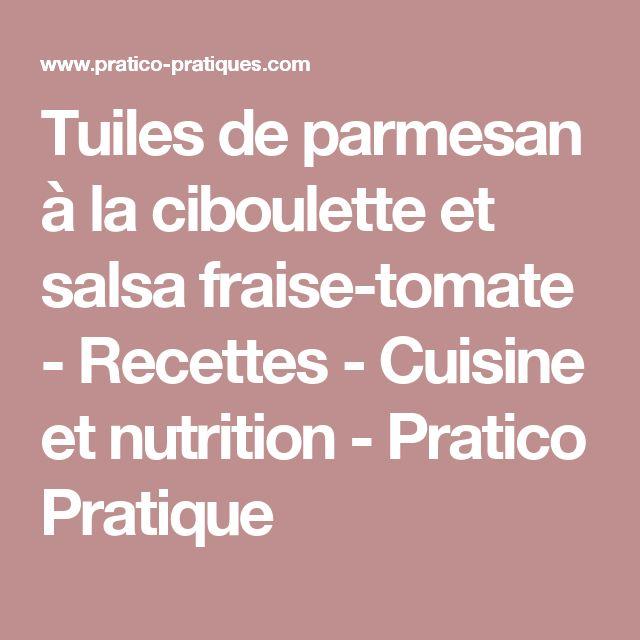 Tuiles de parmesan à la ciboulette et salsa fraise-tomate - Recettes - Cuisine et nutrition - Pratico Pratique