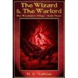 The Wizard and the Warlord (The Wardstone Trilogy Book Three) (Kindle Edition)By M. R. Mathias