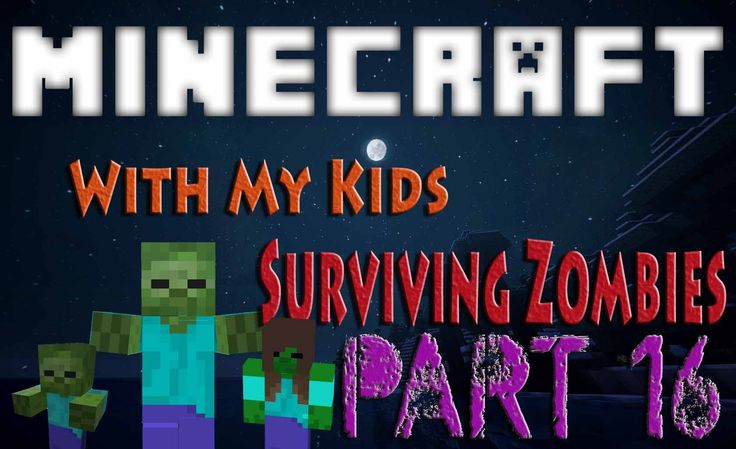 Minecraft with My Kids || Surviving Zombies Part 16