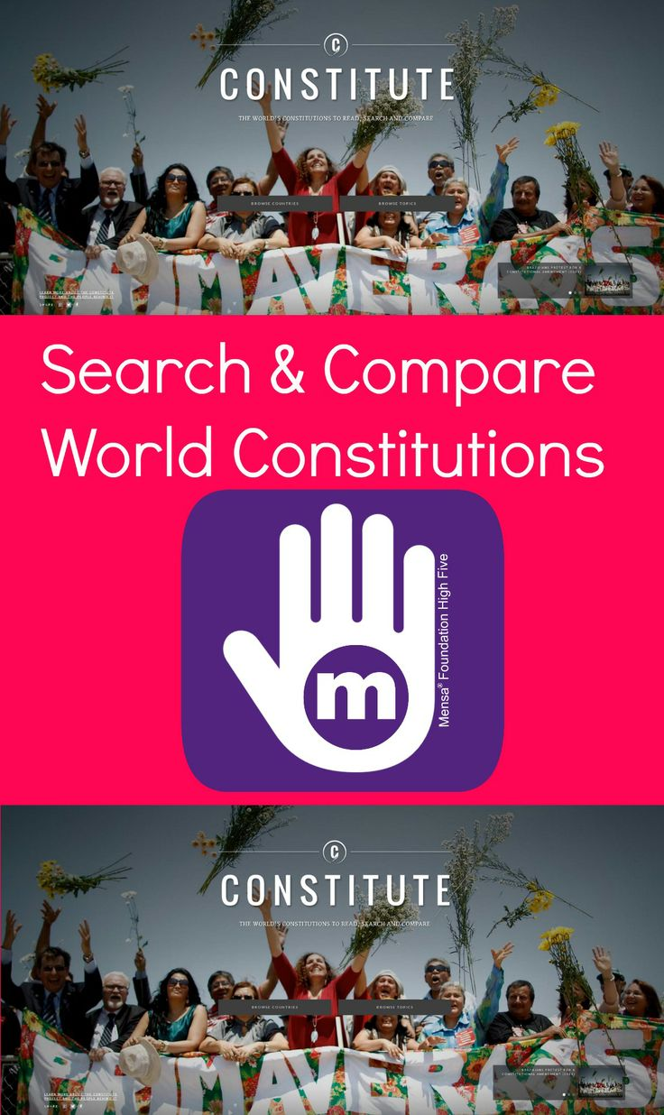 Search and compare world constitutions on this comprehensive site with a great user interface.  A Mensa Foundation High Five.