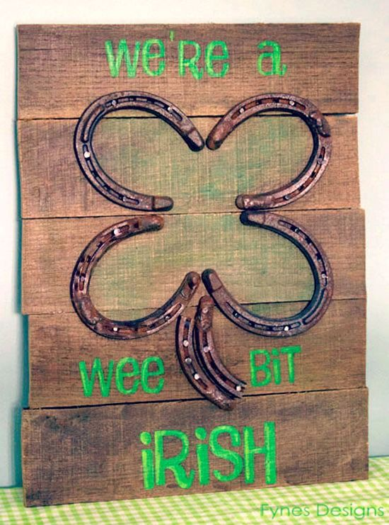 'We're A Wee Bit Irish' St. Patricks Day Horseshoe Pallet Sign--I would want it to say We're Lucky