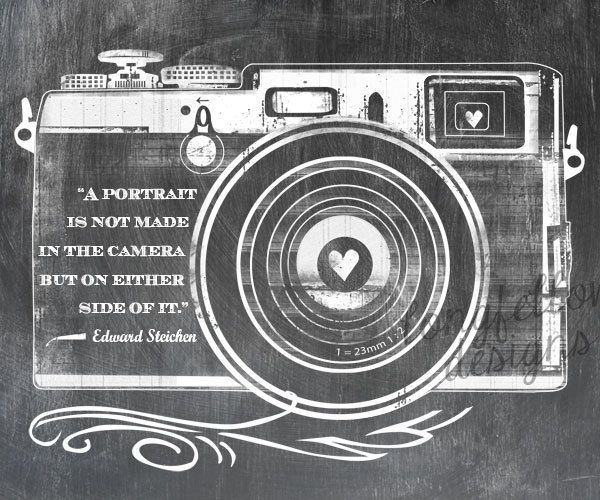 """A portrait is not made in the camera but on either side of it."" -Edward Steichen"