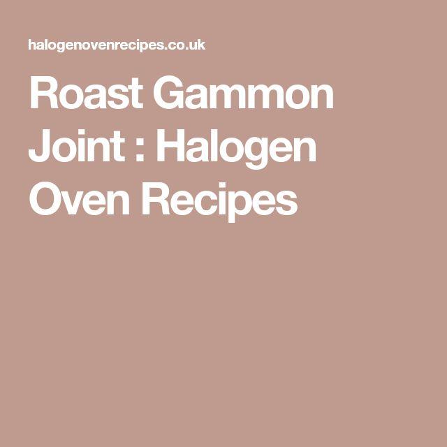 Roast Gammon Joint : Halogen Oven Recipes