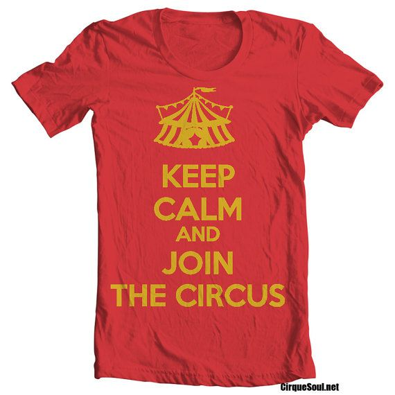 Keep Calm and Join the Circus by CirqueSoul on Etsy, $31.00