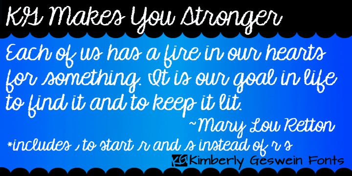 Check out the KG Makes You Stronger font at Fontspring. Displaying the beauty and characteristics of the KG Makes You Stronger font family.