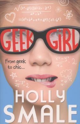 Geek girl  by Smale, Holly . HarperCollins Children's, 2013