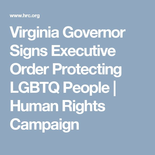 Virginia Governor Signs Executive Order Protecting LGBTQ People | Human Rights Campaign