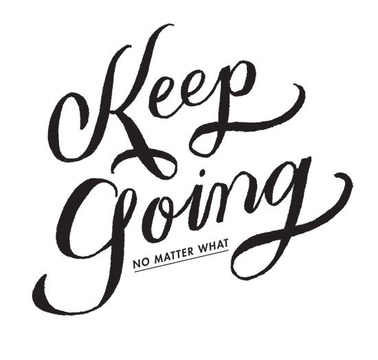 Keep going no matter whatNomatterwhat, Keepgoing, Fit, Life, No Matter What, Motivation, Keep Going, Living, Inspiration Quotes