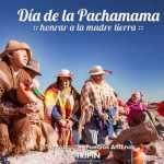 1 de Agosto: Día de la Pachamama auténtico culto a la Naturaleza