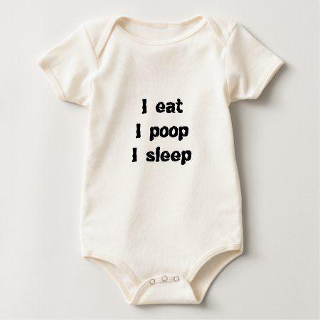 I eat I poop I sleep Baby Bodysuit - tap, personalize, buy right now!