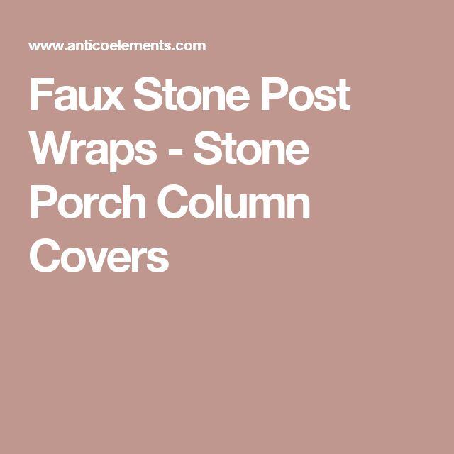 Faux Stone Post Wraps - Stone Porch Column Covers