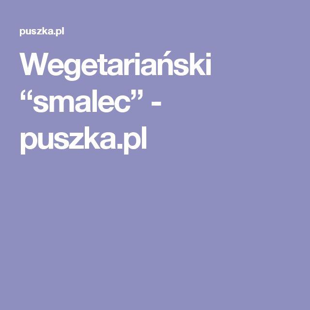 "Wegetariański ""smalec"" - puszka.pl"