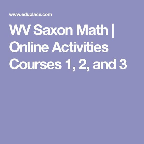 WV Saxon Math  |  Online Activities Courses 1, 2, and 3