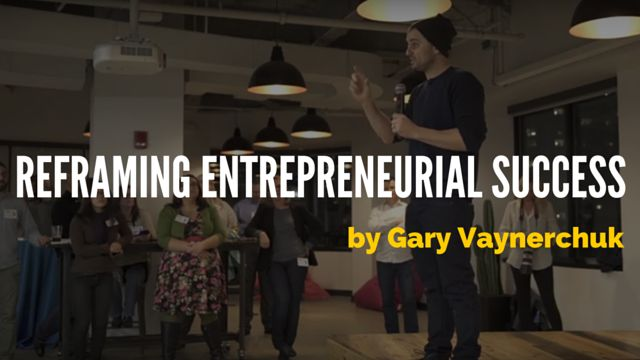 What success as an entrepreneur means for you? Here's what Gary Vaynerchuk thinks about it... http://brandonline.michaelkidzinski.ws/reframing-entrepreneurial-success-by-gary-vaynerchuk/