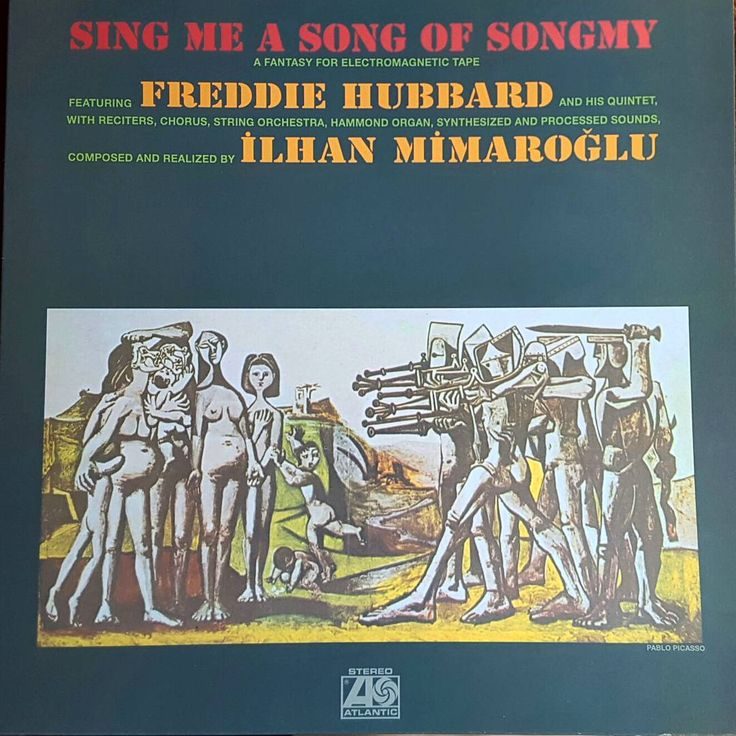 Pablo Picasso / Freddie Hubbard & Ilhan Mimaroglu - Sing Me A Song Of Songmy lp (1971)