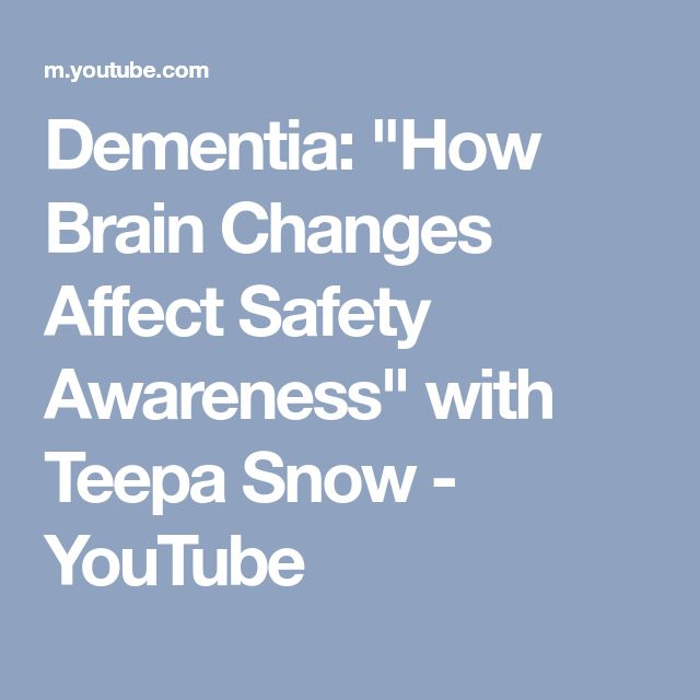 """Dementia: """"How Brain Changes Affect Safety Awareness"""" with Teepa Snow - YouTube"""