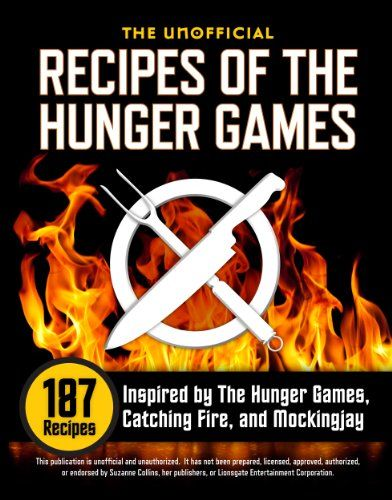 The Unofficial Recipes of The Hunger Games: 187 Recipes Inspired by The Hunger Games, Catching Fire, and Mockingjay - Kindle edition by Rockridge University Press. Children Kindle eBooks @ Amazon.com.