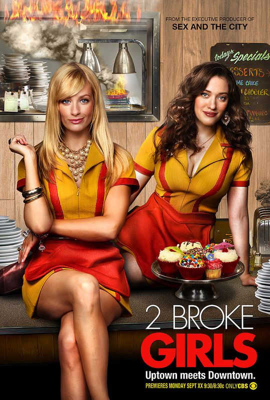 2 Broke Girls (2011 - ) CBS on Monday @ 9/8c (Premiere Sept. 23rd)