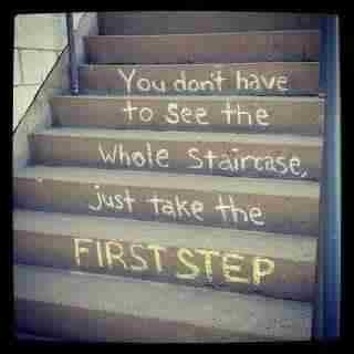 You don't have to see the whole staircase, just take the first step #quotes #inspiration #strength
