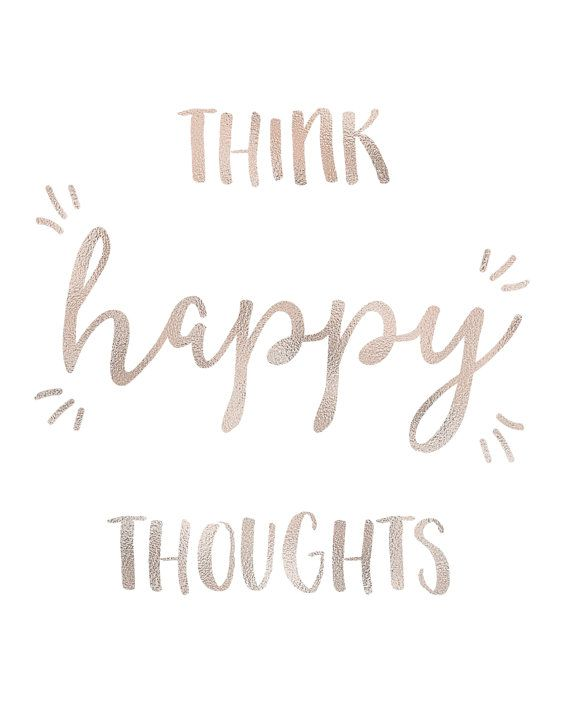 THINK HAPPY THOUGHTS.  If youre in need of a little extra positivity in your life, this printable wall art featuring a well known inspirational quote will be a beautiful reminder of what really matters... while also making the walls of your home look exceptionally pretty! It also makes a perfect last minute gift for anyone who needs a little extra inspiration in their life. inspirational quote, motivational quote, rose gold foil printable wall art, faux rose gold foil inspirational quote…