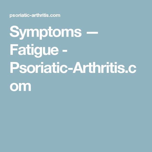 Symptoms — Fatigue - Psoriatic-Arthritis.com