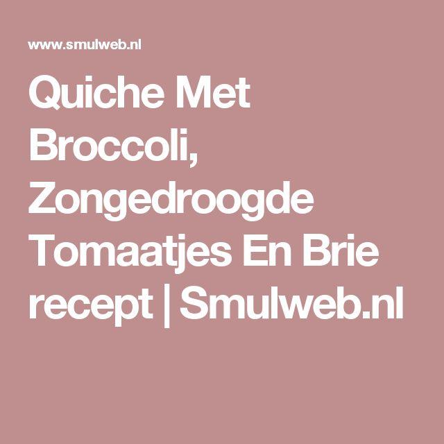 Quiche Met Broccoli, Zongedroogde Tomaatjes En Brie recept | Smulweb.nl