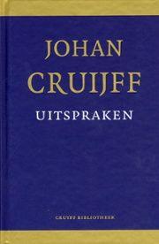 Johan Cruijff    Uitspraken : een biografie in citaten - bibliotheek.nl