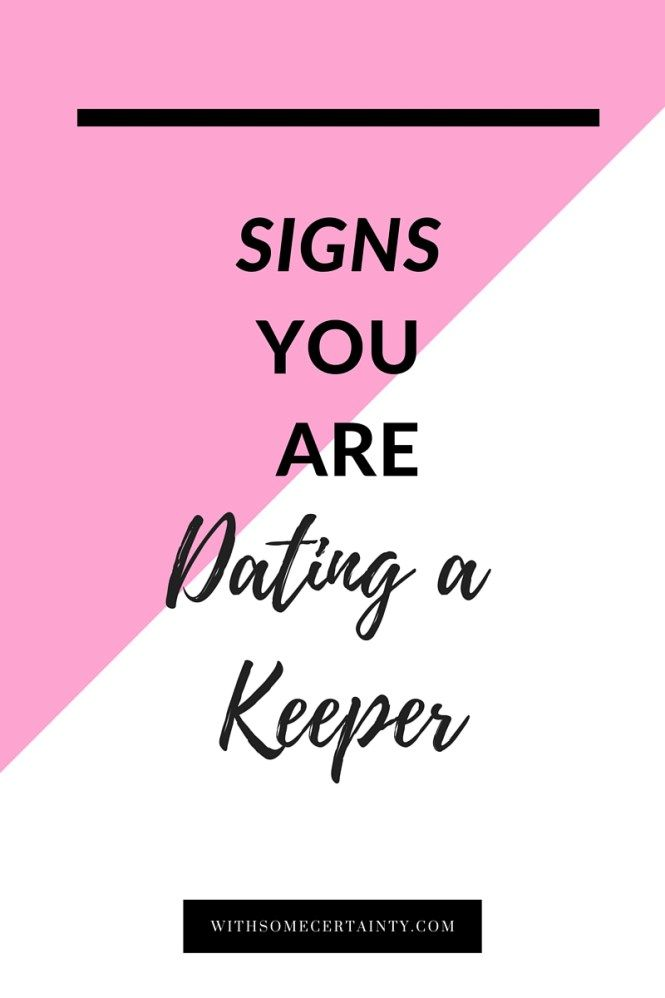 Um hello? How are you not constantly worrying about he validity of your relationship? Here are some signs you are dating a keeper.