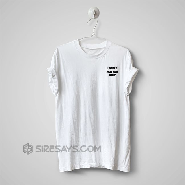 Lonely cheap custom t-shirts, Lonely t shirt, custom t shirts     Get it here ---> https://siresays.com/Customize-Phone-Cases/lonely-cheap-custom-t-shirts-lonely-t-shirt-custom-t-shirts/