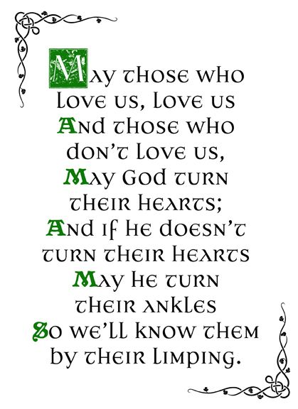 Irish blessing~ hahahaha!!!!                                                                                                                                                     More
