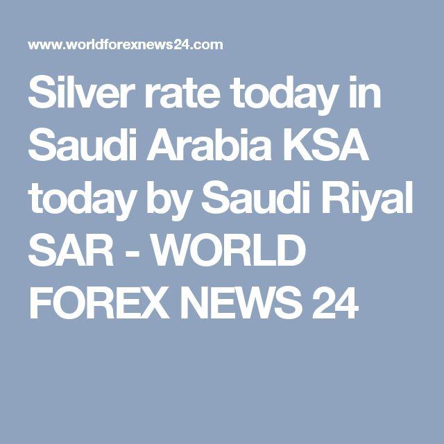 Silver rate today in Saudi Arabia KSA today by Saudi Riyal SAR - WORLD FOREX NEWS 24