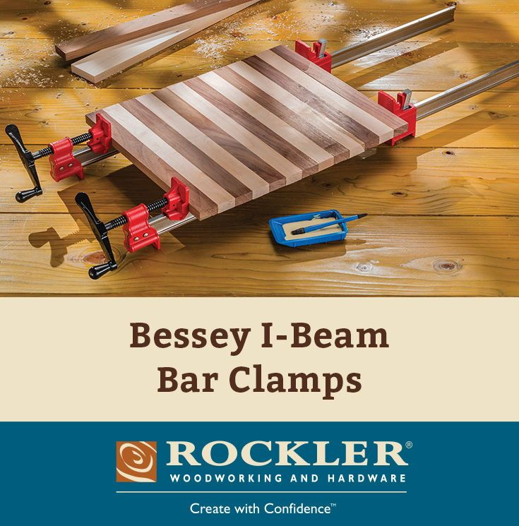 Bessey I Beam Bar Clamps Woodworking Woodworking Shop Projects Diy Woodworking
