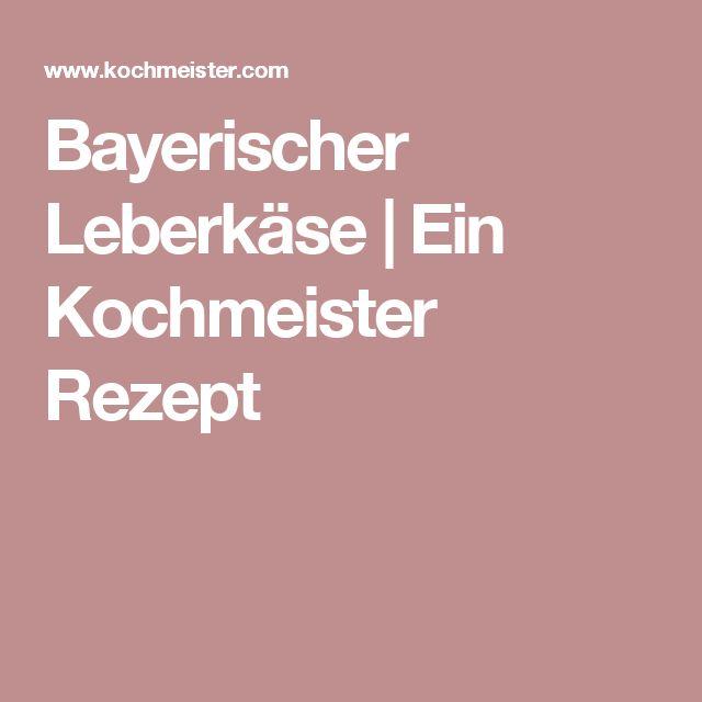 Bayerischer Leberkäse | Ein Kochmeister Rezept