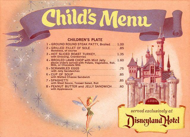 Disneyland Menu, 1955 ...look no mac n cheese, nuggets, hot dogs. Real food hmmmmm