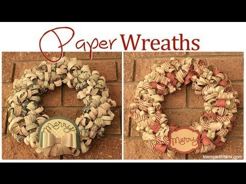 stampin up, paper crafting, do it yourself holiday decor, make your own wreath, paper wreath --> http://www.youtube.com/watch?v=gQxanuGinI8