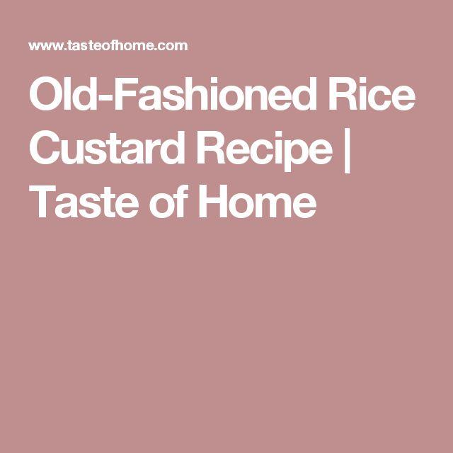 Old-Fashioned Rice Custard Recipe | Taste of Home