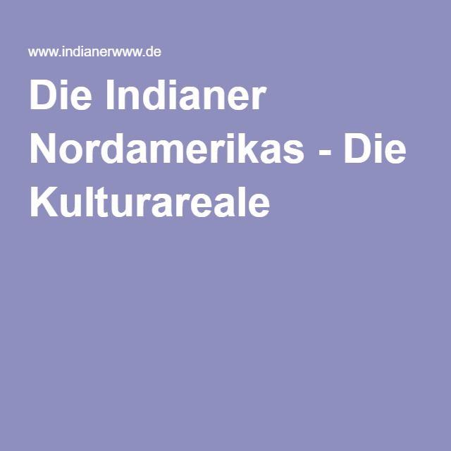 Die Indianer Nordamerikas - Die Kulturareale