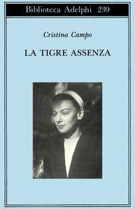 Cristina Campo, La tigre assenza, Poesie