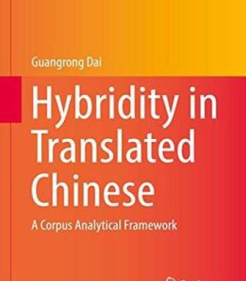 Hybridity In Translated Chinese: A Corpus Analytical Framework PDF