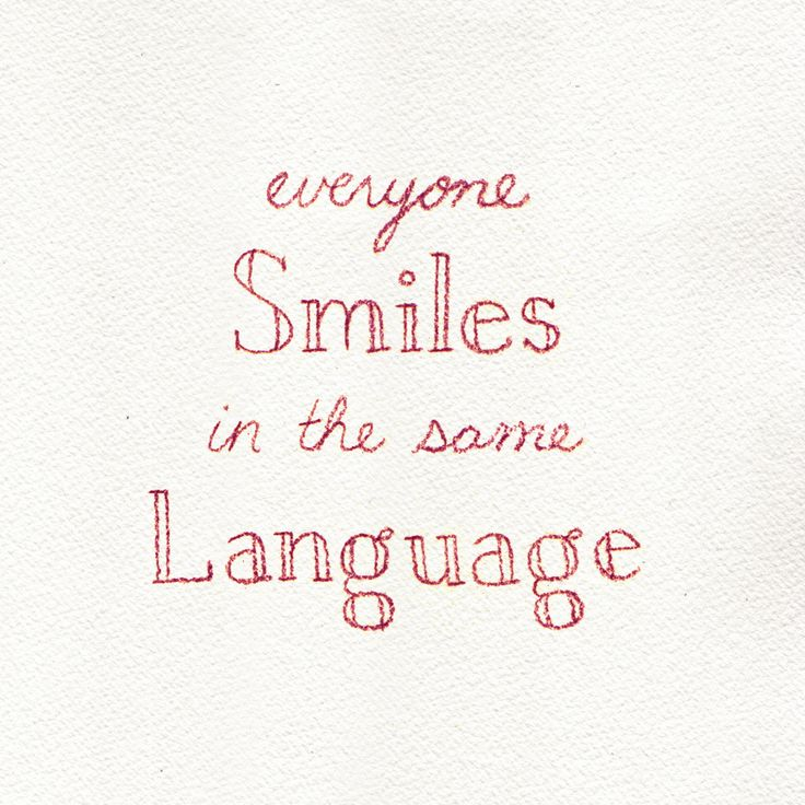 Quote Everyone Should Smile: Everyone Smiles In The Same Language. #sharejoy