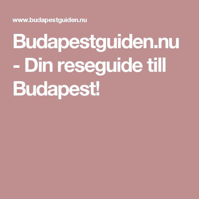 Budapestguiden.nu - Din reseguide till Budapest!