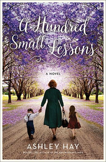 A Hundred Small Lessons / Ashley Hay