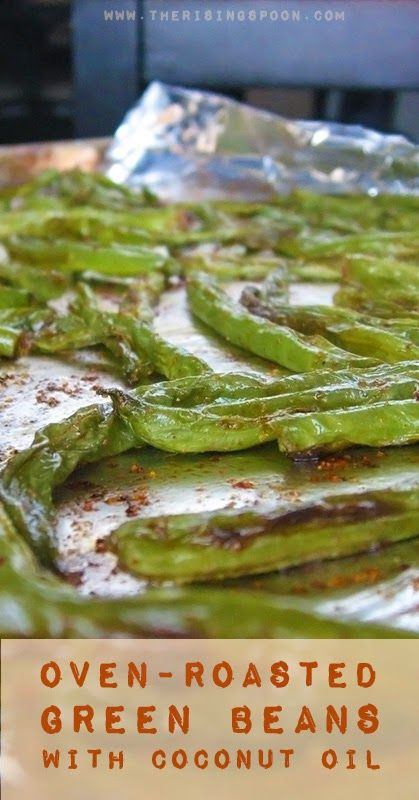 Oven-Roasted Green Beans with Coconut Oil | www.therisingspoon.com #vegan #paleo