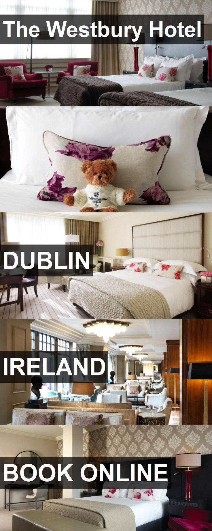 Hotel The Westbury Hotel in Dublin, Ireland. For more