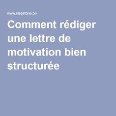 Comment rédiger une lettre de motivation bien structurée ?