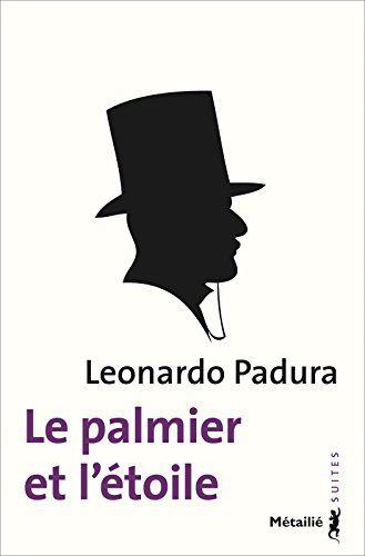 Le palmier et l'étoile: Leonardo Padura en PEB