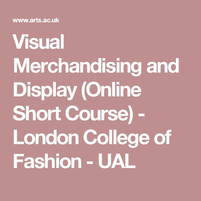 Visual Merchandising and Display (Online Short Course) - London College of Fashion - UAL