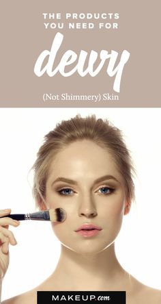 Dewy > Shimmery