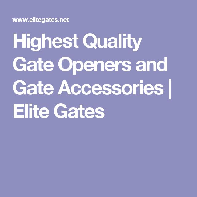 Highest Quality Gate Openers and Gate Accessories | Elite Gates