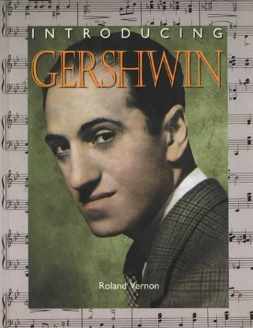 Introducing Gershwin (IC) (Introducing Composers) by Roland Vernon, http://www.amazon.com/dp/0791060403/ref=cm_sw_r_pi_dp_NGniub1YNY4S1